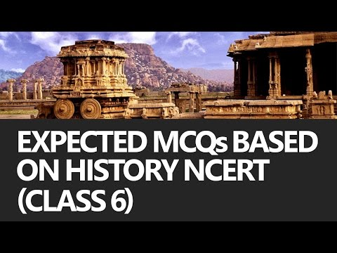 Expected MCQs based on History NCERT Class 6 (UPSC CSE/IAS, SSC CGL) Preparation