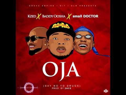 Download Kzed x Baddy Oosha x small Doctor -  Oja