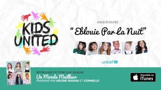 KIDS UNITED - Eblouie Par La Nuit (Audio officiel)