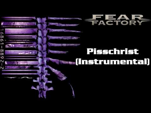 Fear Factory - Pisschrist (Instrumental)