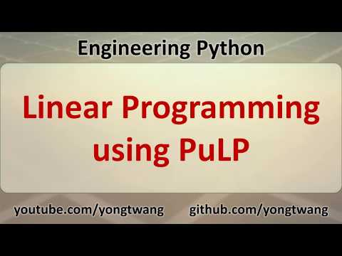 Engineering Python 18B: Linear Programming using PuLP - YouTube