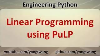 Engineering Python 18B: Linear Programming using PuLP