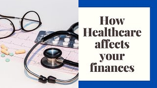 Healthcare and your Finances