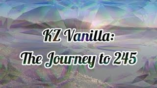 KZ vanilla: The 245 Journey