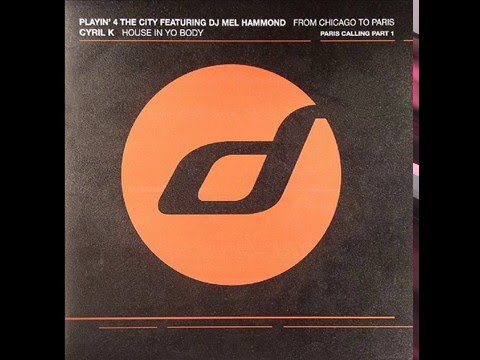 Playin' 4 The City featuring DJ Mel Hammond - From Chicago To Paris (Original Mix)