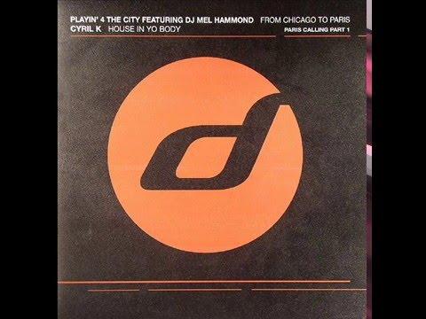 Playin' 4 The City featuring DJ Mel Hammond - From Chicago To Paris (Original Mix)
