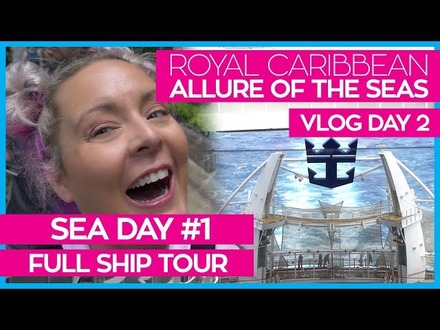 Ultimate Guide to the Allure of the Seas | Cruise Vlog Day 02