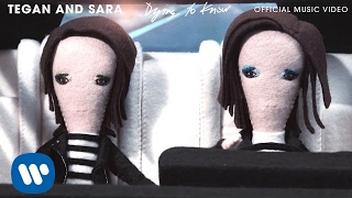 Repeat youtube video Tegan And Sara - Dying to Know [OFFICIAL MUSIC VIDEO]