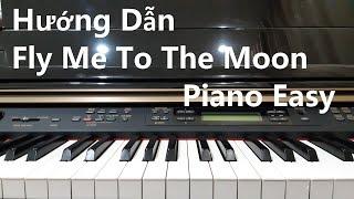 Hướng Dẫn FLY ME TO THE MOON | Piano Easy | Đinh Công Tú