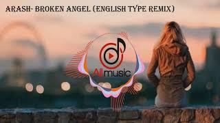 ARASH  Broken Angel English type Remix