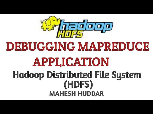 Debugging MapReduce Parallel Application - Big Data Analytics Tutorial by Mahesh Huddar
