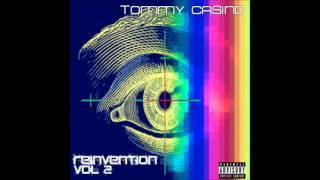 "TOMMY CASINO ""IN YA FACE"" REINVENTION 2 THE MIXTAPE LEAK"