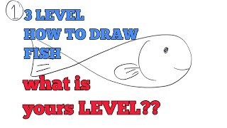 3 LEVEL HOW TO DRAW FISH for KIDS / VERY EASY