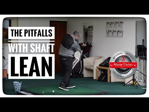 The Pitfalls With Shaft Lean In Golf