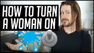 How To Turn A Woman On and Awaken Her Inner Desires