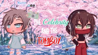 ✨The Celebrity and The Tomboy✨ || GLMM || 50k+ Special