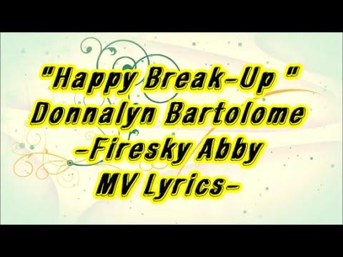 Happy Break Up – Donnalyn Bartolome [ Lyric Video]