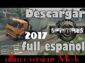 Como Descargar SPINTIRES FULL 2017 V.03.03.16+ MODS(ULTIMA VERSION) //PORTABLE