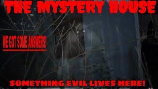 MYSTERY HOUSE **SOMETHING EVIL LIVES HERE**!!