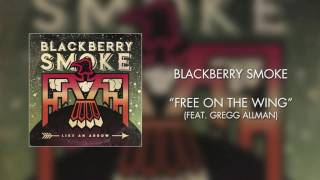 Watch Blackberry Smoke Free On The Wing feat Gregg Allman video