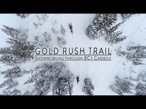 Gold Rush Trail: Snowmobiling Though BC's Cariboo