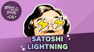 Episode 04: Satoshi Lightning