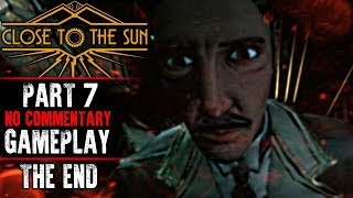 Close to the Sun Gameplay - Part 7 ENDING (No Commentary)