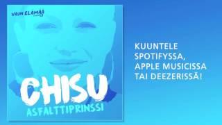 Chisu - Asfalttiprinssi (Vain elämää 2016)