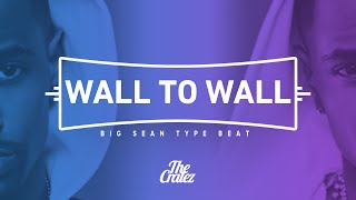"(FREE) Big Sean ft. Drake Type Beat ""Wall To Wall"" (Prod. The Cratez) [Giveaway Renewal]"