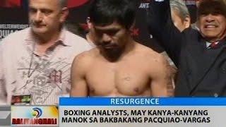 BT: Boxing analysts, may kanya-kanyang manok sa bakbakang Pacquiao-Vargas
