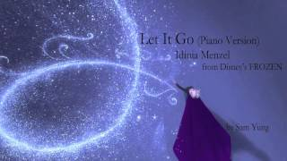 Let It Go (Piano Version) - Idina Menzel - from Disney's 'Frozen' - by Sam Yung