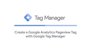 Create a Google Analytics Page View Tag with Google Tag Manager