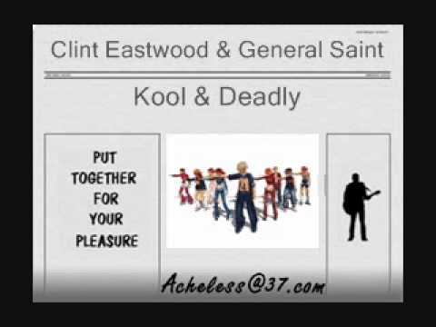 Clint Eastwood & General Saint - Kool & Deadly