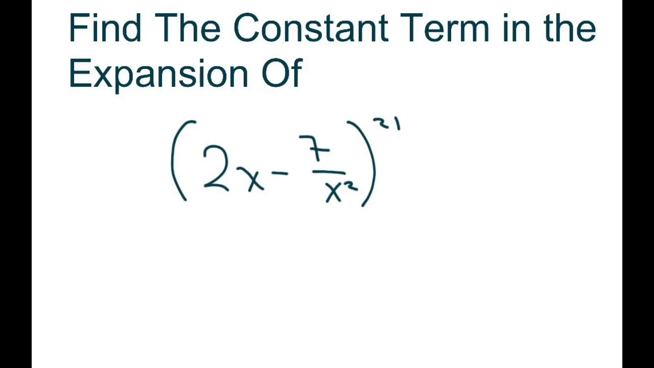 Find The Constant Term in The Binomial Expansion Of (2x-7/x^2)^21