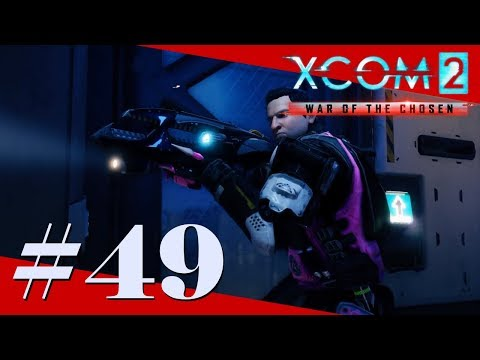 [Let's Play] NO COVER FOR YOU - XCOM 2: War of the Chosen - Episode #49