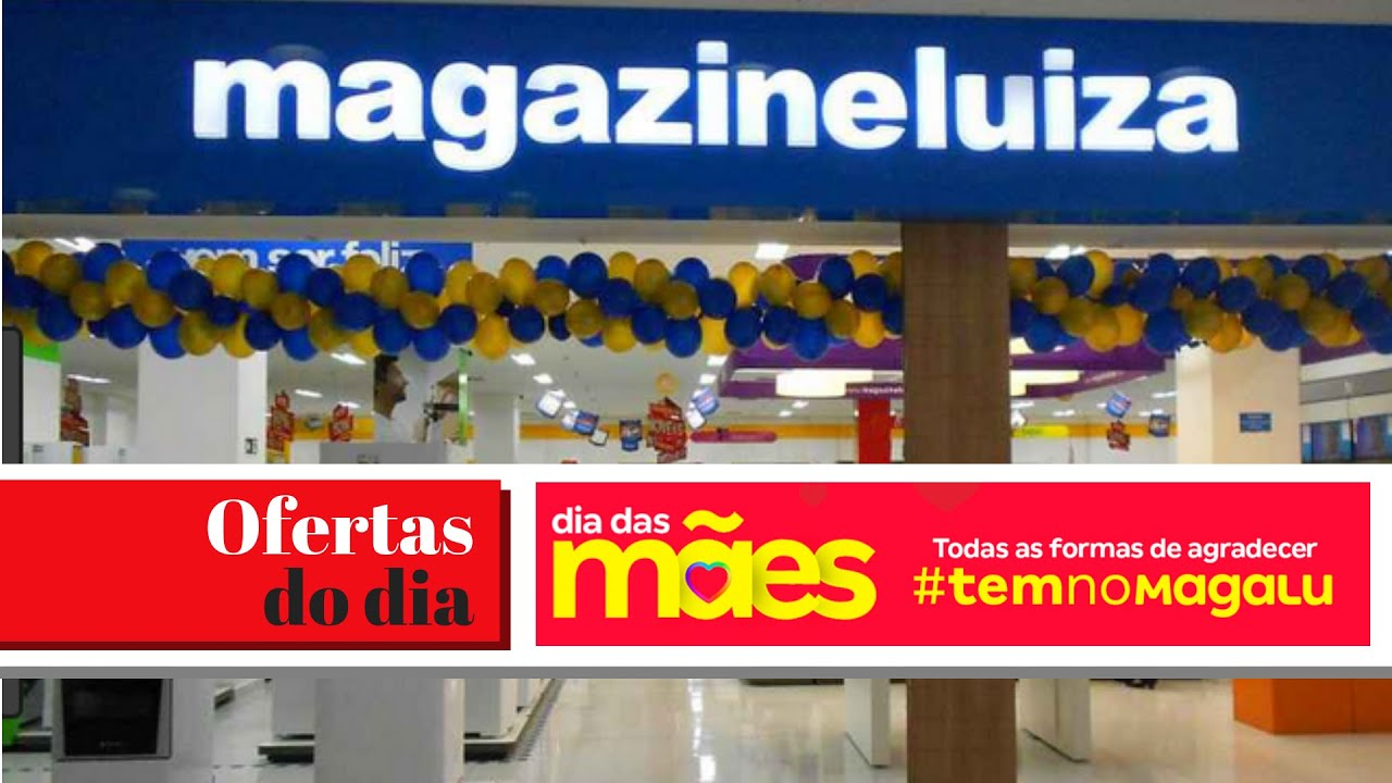 OFERTAS DO DIA Presente Dia das Mães 2019 Loja MAGAZINE LUIZA Promoção de hoje   Ofertas 2019
