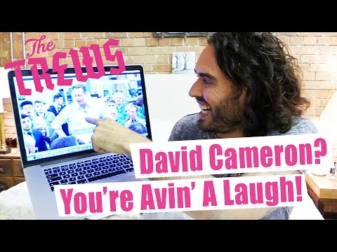David Cameron? You're Avin' A Laugh! Russell Brand The Trews (E313)