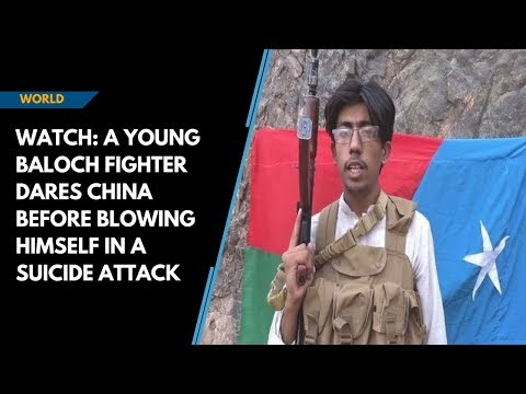 Watch: A Young Baloch Fighter Dares China And Blows Himself In A Suicide Attack
