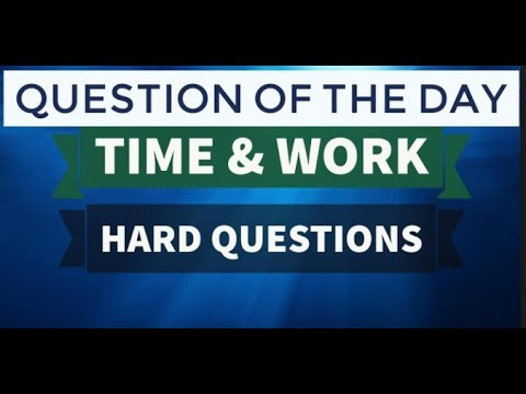 CAT/SBI PO Time and Work Hard question cracked in simple logical way