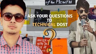Technical Dost Collabration : Ask Your Question to Hitesh AKA Owner of Tecnical Dost