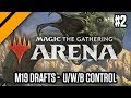 Magic the Gathering: Arena M19 Drafts -  U/W/B Control P2 (sponsored)