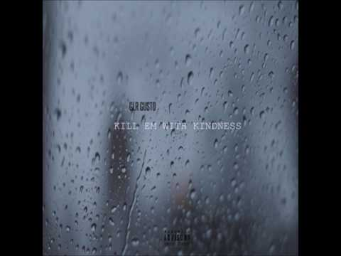 Glr Gusto - Kill Em with kindness