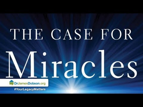 The Case for Miracles - Part 1 with Dr. James Dobson's Family Talk | 3/26/2018