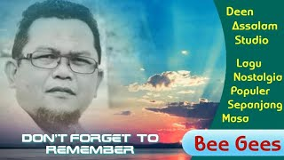 #TembangKenangan#BeeGees - Don't Forget To Remember