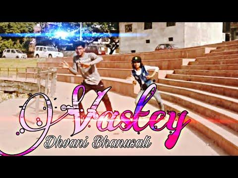 Vastey Song: Dhvani Bhanusali || Dance Cover By || Aman Singh & Anushka Pandey || #2K19