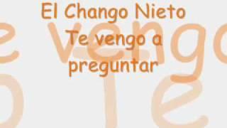 El Chango Nieto   Te vengo a preguntar
