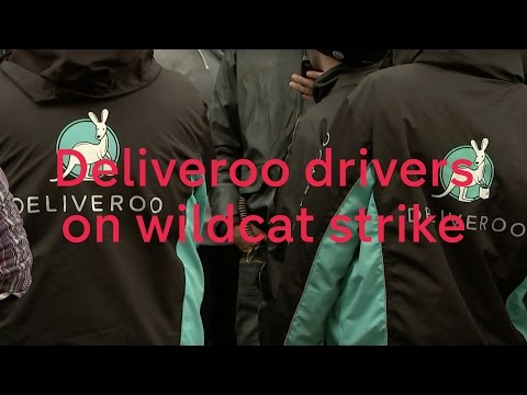Deliveroo drivers on wildcat strike