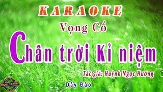 Karaoke vọng cổ | Chân Trời Kỷ Niệm | dây đào - buồn man mác
