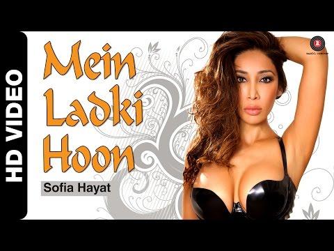 Mein Ladki Hoon Official Video | Sofia Hayat