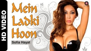 Mein Ladki Hoon Official Video | Sofia Hayat(Catch the Official Video
